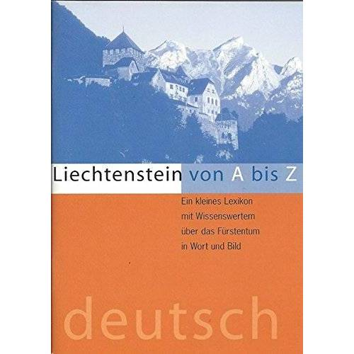 - Liechtenstein von A bis Z - Preis vom 23.01.2021 06:00:26 h