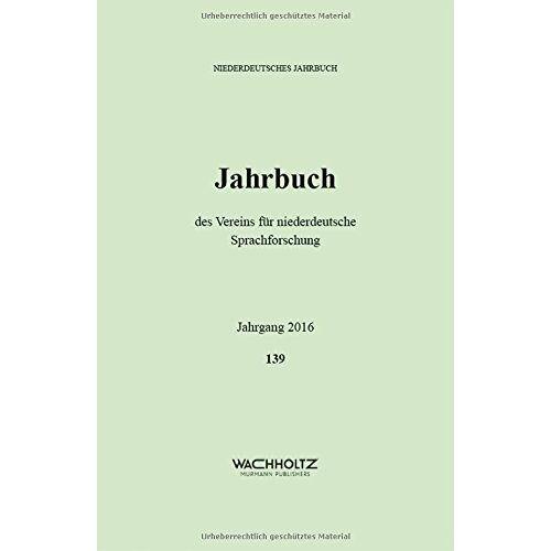 Verein für niederdeutsche Sprachforschung - Niederdeutsches Jahrbuch. Jahrbuch des Vereins für niederdeutsche Sprachforschung / Niederdeutsches Jahrbuch 2016 - Preis vom 05.09.2020 04:49:05 h