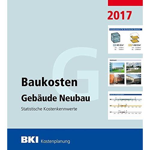 BKI Baukosteninformationszentrum - BKI Baukosten Gebäude Neubau 2017: Statistische Kostenkennwerte Gebäude - Preis vom 21.10.2020 04:49:09 h