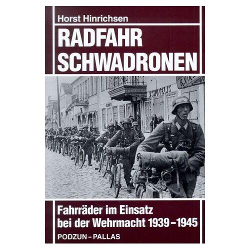 Horst Hinrichsen - Radfahrschwadronen. Fahrräder im Einsatz bei der Wehrmacht 1939 - 1945 - Preis vom 05.05.2021 04:54:13 h