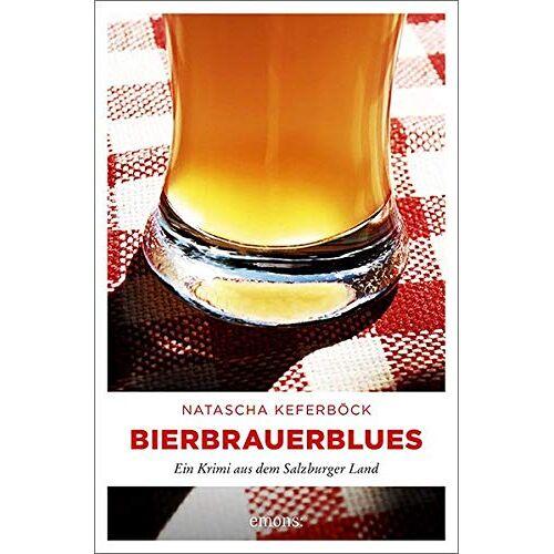 Natascha Keferböck - Bierbrauerblues: Ein Krimi aus dem Salzburger Land - Preis vom 21.10.2020 04:49:09 h