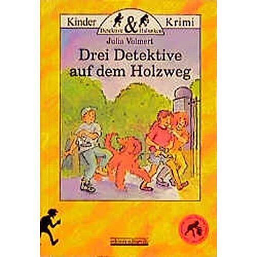 Julia Volmert - Drei Detektive auf dem Holzweg (Detektive und Halunken) - Preis vom 12.05.2021 04:50:50 h