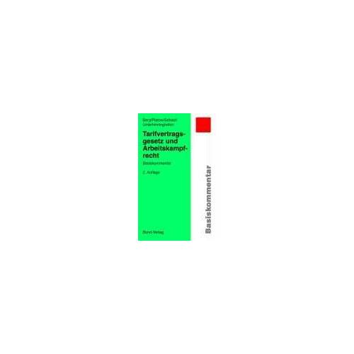 Peter Berg - Tarifvertragsgesetz und Arbeitskampfrecht: Basiskommentar - Preis vom 28.02.2021 06:03:40 h