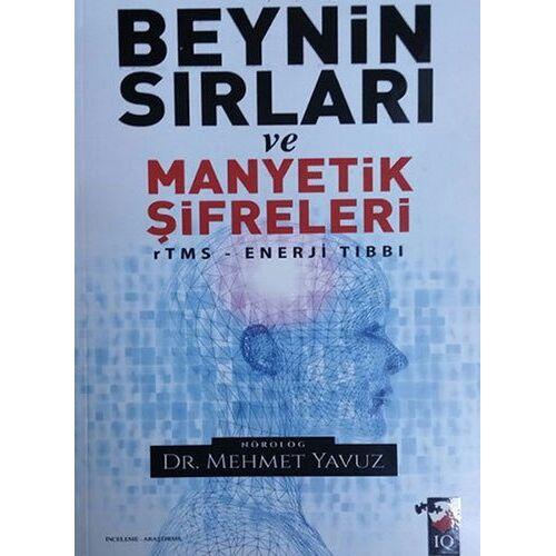 Mehmet Yavuz - Beynin Sirlari ve Manyetik Sifreleri: RTMS-Enerji Tibbi: rTMS - Enerji Tıbbı - Preis vom 05.10.2020 04:48:24 h
