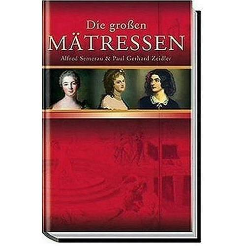 Alfred Semerau - Die großen Mätressen - Preis vom 14.10.2019 04:58:50 h