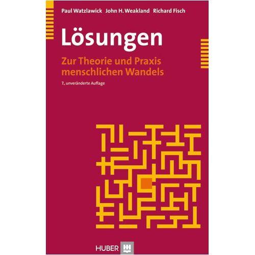 Paul Watzlawick - Lösungen. Zur Theorie und Praxis menschlichen Wandels - Preis vom 08.05.2021 04:52:27 h