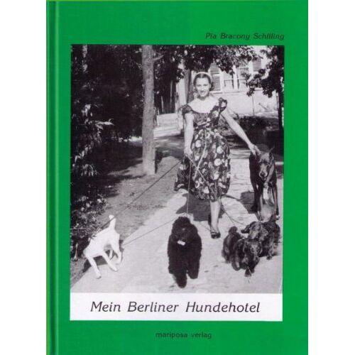 Pia Bracony Schilling - Mein Berliner Hundehotel: Die schönsten Hundegeschichten der 50-er Jahre - Preis vom 08.04.2021 04:50:19 h