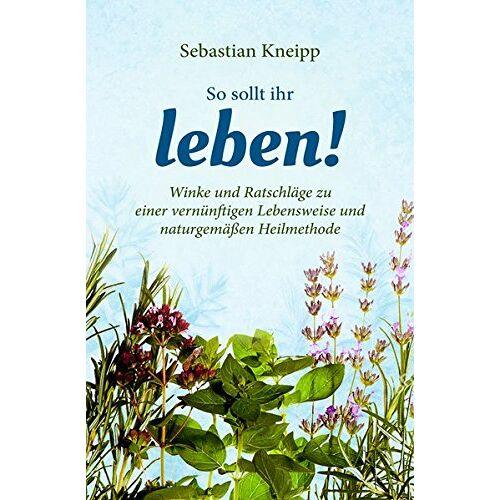 Sebastian Kneipp - Kneipp: So sollt ihr leben! - Preis vom 25.10.2020 05:48:23 h