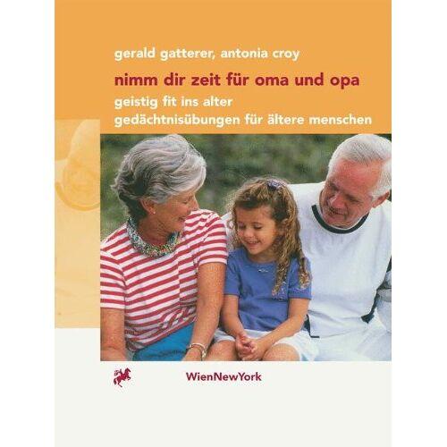 Gerald Gatterer - Nimm dir Zeit für Oma und Opa: Geistig fit ins Alter Gedächtnisübungen für ältere Menschen - Preis vom 14.05.2021 04:51:20 h
