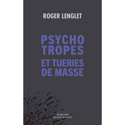 Roger Lenglet - Psychotropes et tueries de masse - Preis vom 24.02.2021 06:00:20 h