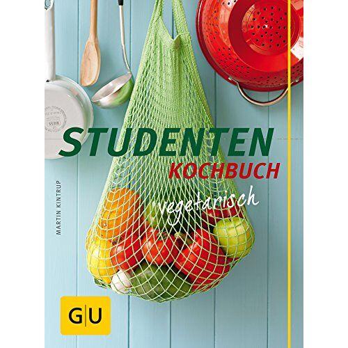 Martin Kintrup - Studenten Kochbuch - vegetarisch (GU Themenkochbuch) GU Themenkochbuch - Preis vom 09.01.2021 06:01:03 h