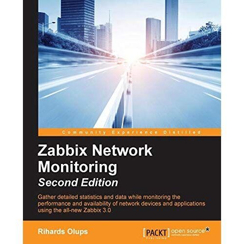 Rihards Olups - Zabbix Network Monitoring - Second Edition (English Edition) - Preis vom 18.10.2020 04:52:00 h
