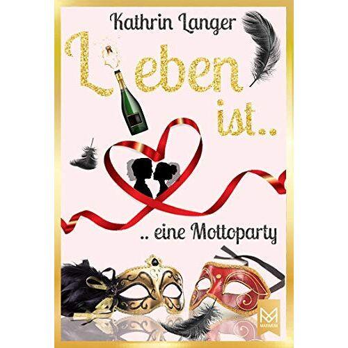 Kathrin Langer - L(i)eben ist....eine Mottoparty - Preis vom 24.01.2021 06:07:55 h