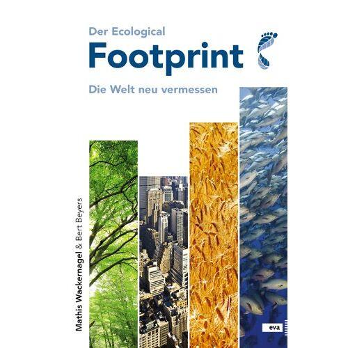 Mathis Wackernagel - Der Ecological Footprint. Die Welt neu vermessen - Preis vom 31.03.2020 04:56:10 h
