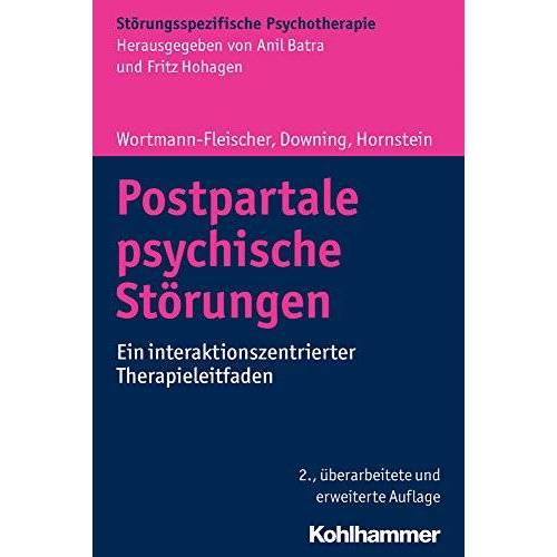 Susanne Wortmann-Fleischer - Postpartale psychische Störungen: Ein interaktionszentrierter Therapieleitfaden (Störungsspezifische Psychotherapie) - Preis vom 14.05.2021 04:51:20 h