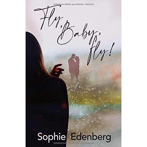 Sophie Edenberg - Fly, Baby, fly!: Roman - Preis vom 24.10.2020 04:52:40 h