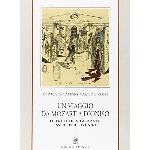 De' Rossi, Domenico A. - Un viaggio da Mozart a Dionisio. Oltre il Don Giovanni. Essere per divenire - Preis vom 21.01.2021 06:07:38 h