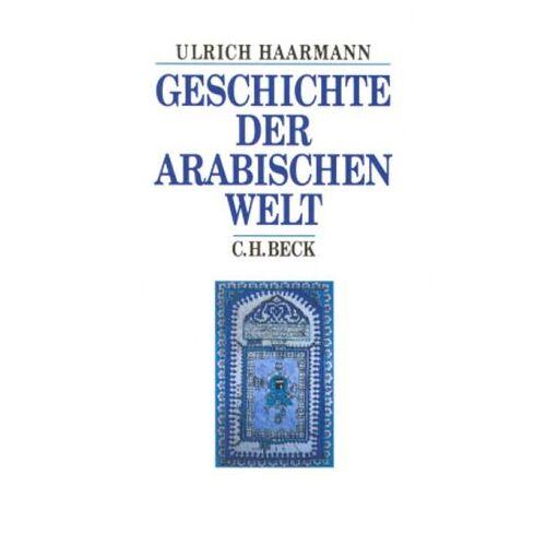 Ulrich Haarmann - Geschichte der arabischen Welt - Preis vom 22.10.2020 04:52:23 h