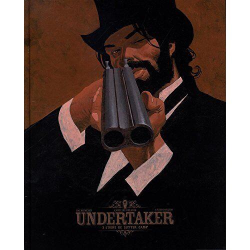 - Undertaker, Tome 3 : L'ogre de Sutter Camp - Preis vom 19.04.2021 04:48:35 h