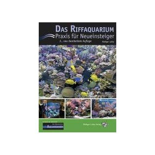 Rüdiger Latka - Das Riffaquarium: Praxis für Neueinsteiger - Preis vom 14.05.2021 04:51:20 h