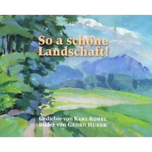 Karl Robel - So a schöne Landschaft - Preis vom 14.05.2021 04:51:20 h