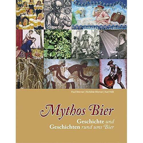 Paul Werner - Mythos Bier: Geschichte und Geschichten rund ums Bier - Preis vom 20.10.2020 04:55:35 h
