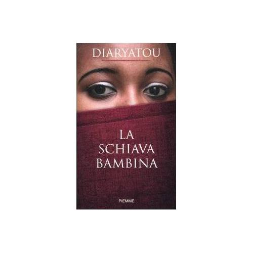 Diaryatou Bah - La schiava bambina - Preis vom 14.01.2021 05:56:14 h