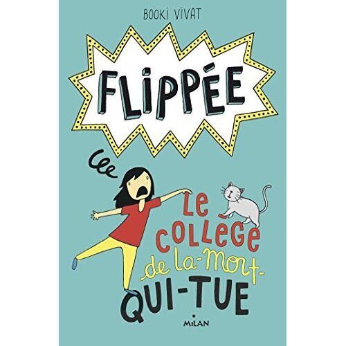 - Flippée, Tome 2 : Le collège de La-Mort-Qui-Tue - Preis vom 01.03.2021 06:00:22 h