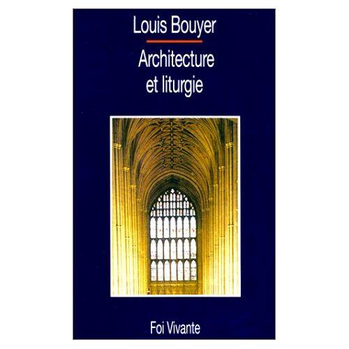 Louis Bouyer - Architecture et liturgie (Foi Vivante) - Preis vom 17.01.2021 06:05:38 h