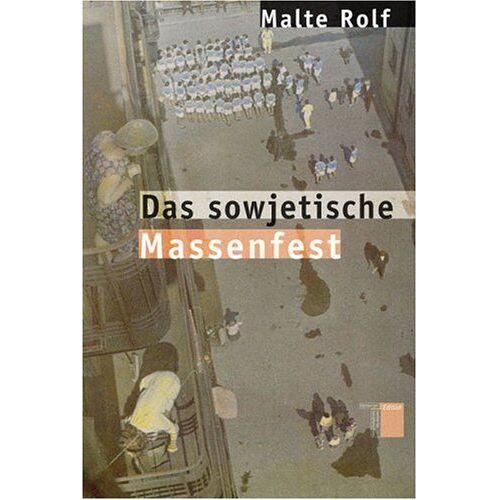 Malte Rolf - Das sowjetische Massenfest - Preis vom 20.10.2020 04:55:35 h