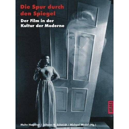Malte Hagener - Die Spur durch den Spiegel. Der Film in der Kultur der Moderne - Preis vom 20.10.2020 04:55:35 h