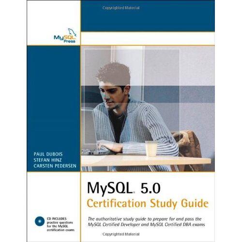 Stefan Hinz - MySQL 5.0 Certification Study Guide: The authoritative study guide to prepare for and pass the MySQL Certified Developer and MySQL Certified DBA exams (Mysql Press) - Preis vom 09.05.2021 04:52:39 h