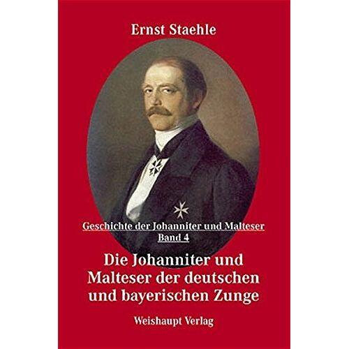 Staehle, Ernst E - Die Geschichte der Johanniter und Malteser / Die Johanniter und Malteser der deutschen und bayerischen Zunge - Preis vom 07.05.2021 04:52:30 h