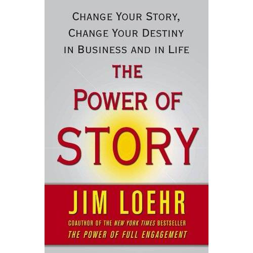 Jim Loehr - The Power of Story: Change Your Story, Change Your Destiny in Business and in Life - Preis vom 16.04.2021 04:54:32 h
