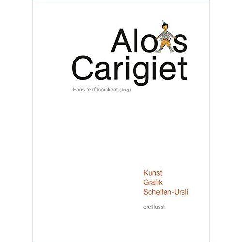 Doornkaat, Hans ten - Alois Carigiet: Kunst - Grafik - Schellen-Ursli - Preis vom 13.04.2021 04:49:48 h