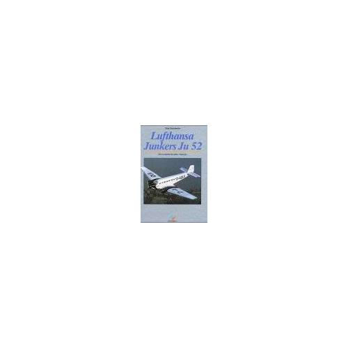Peter Pletschacher - Lufthansa Junkers Ju 52: Die Geschichte der alten 'Tante Ju' - Preis vom 05.05.2021 04:54:13 h