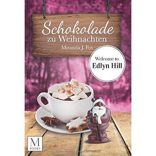 Fox, Miranda J. - Schokolade zu Weihnachten: Welcome To Edlyn Hill - Preis vom 06.09.2020 04:54:28 h