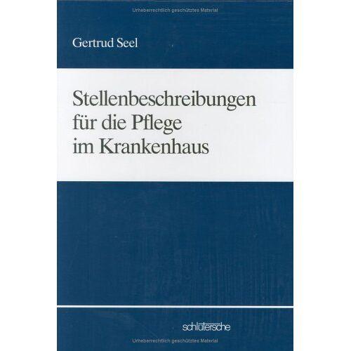Gertrud Seel - Stellenbeschreibungen für die Pflege im Krankenhaus - Preis vom 18.04.2021 04:52:10 h