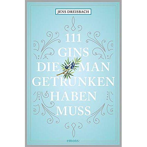 Jens Dreisbach - 111 Gins, die man getrunken haben muss - Preis vom 14.05.2021 04:51:20 h