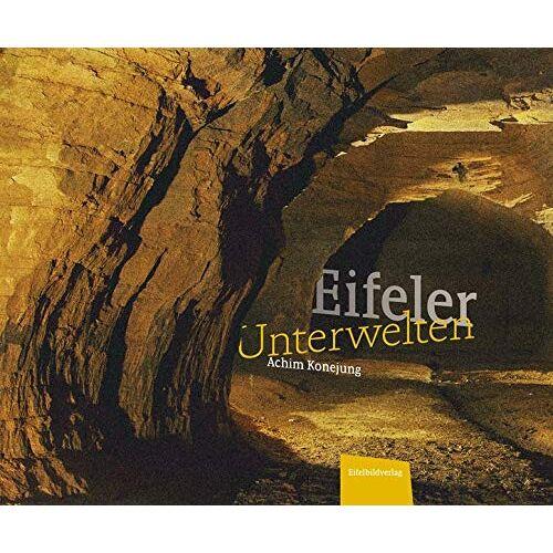 Achim Konejung - Eifeler Unterwelten - Preis vom 27.02.2021 06:04:24 h
