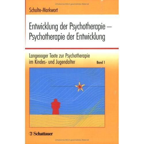 Michael Schulte-Markwort - Entwicklung der Psychotherapie - Psychotherapie der Entwicklung - Preis vom 03.05.2021 04:57:00 h