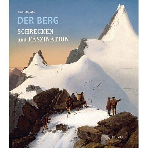 Bettina Hausler - Der Berg. Schrecken und Faszination - Preis vom 07.05.2021 04:52:30 h