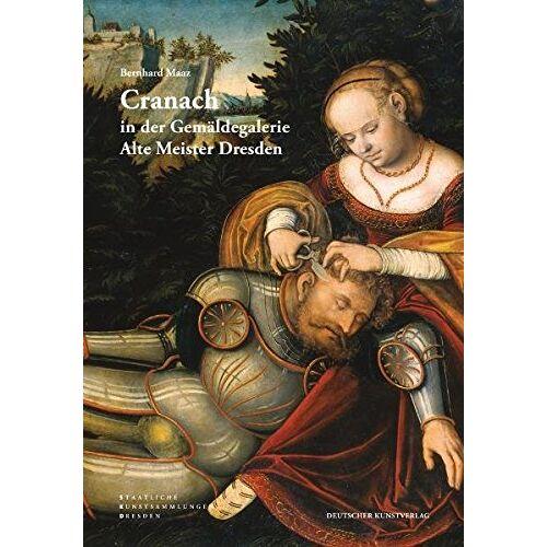 Bernhard Maaz - Cranach in der Gemäldegalerie Alte Meister Dresden - Preis vom 28.03.2020 05:56:53 h