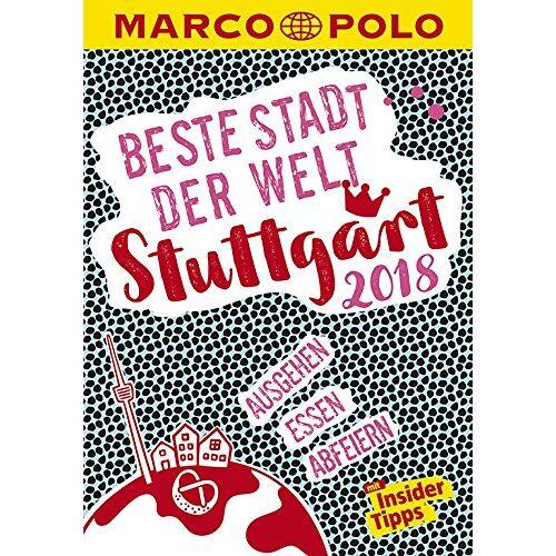 Jens Bey - MARCO POLO Beste Stadt der Welt - Stuttgart 2018 (MARCO POLO Cityguides): Mit Insider-Tipps und Stadtviertelkarten - Preis vom 16.02.2020 06:01:51 h