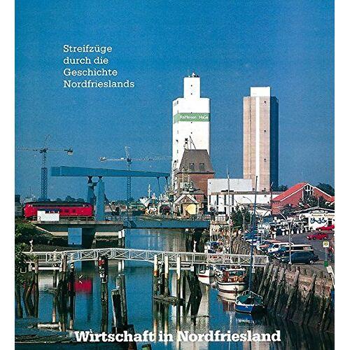 - Wirtschaft in Nordfriesland: Streifzüge durch die Geschichte Nordfrieslands - Preis vom 28.02.2021 06:03:40 h