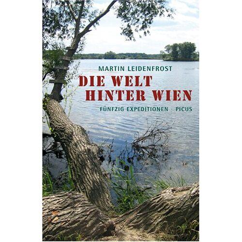 Martin Leidenfrost - Die Welt hinter Wien: Fünfzig Expeditionen - Preis vom 20.10.2020 04:55:35 h
