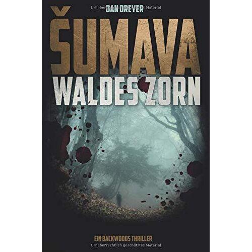 Dan Dreyer - SUMAVA: Waldes Zorn - Preis vom 18.10.2020 04:52:00 h
