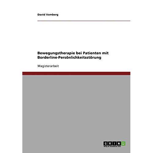 David Vomberg - Bewegungstherapie bei Patienten mit Borderline-Persönlichkeitsstörung - Preis vom 15.05.2021 04:43:31 h
