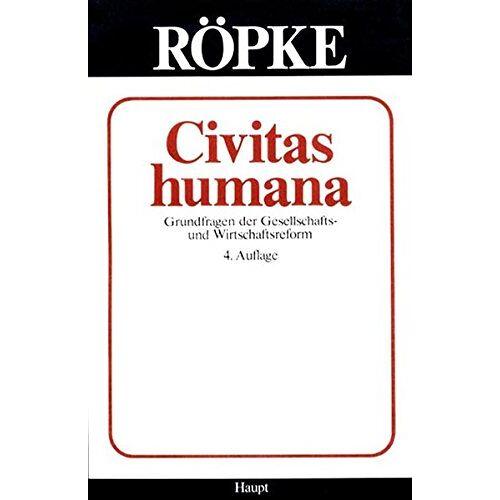 Wilhelm Röpke - Civitas Humana (Röpke Edition) - Preis vom 03.09.2020 04:54:11 h