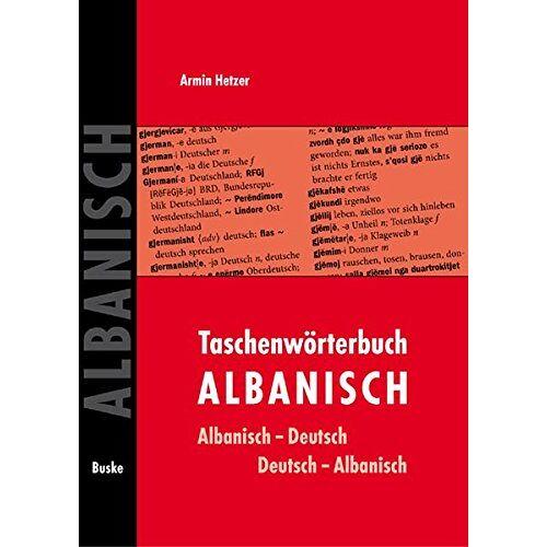 Armin Hetzer - Taschenwörterbuch Albanisch: Albanisch-Deutsch / Deutsch-Albanisch - Preis vom 25.02.2021 06:08:03 h